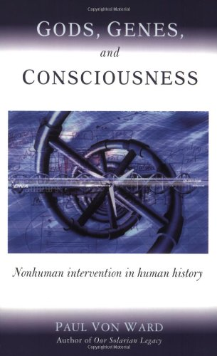 God, Genes, and Consciousness: Nonhuman Intervention in Human History