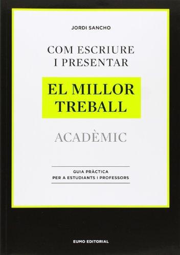 COM ESCRIURE I PRESENTAR EL MILLOR TREBALL ACADÈMIC