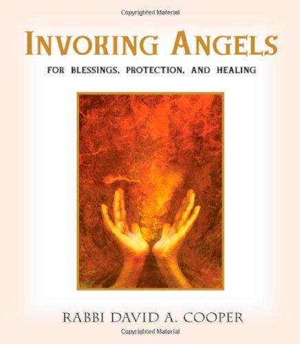 Invoking Angels: For Blessings, Protection, and Healing