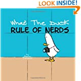 What the Duck, Rule of Nerds