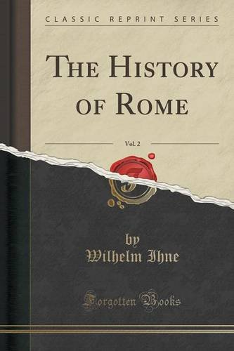 The History of Rome, Vol. 2 (Classic Reprint)