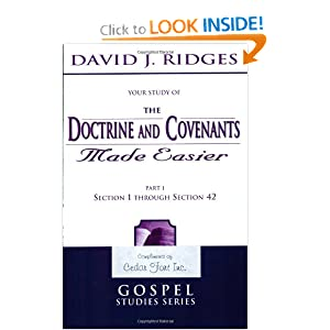 The Doctrine and Covenants Made Easier - Part 1: Section 1 through Section 42 (Gospel Studies) David J. Ridges