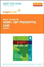 EMT Prehospital Care Revised Reprint Pageburst E Book on VitalSource by Mark C. Henry MD