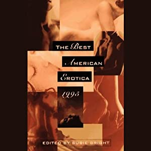 The Best American Erotica 1995 (Unabridged Selections) | [Susie Bright, Lisa Palac, James Williams]