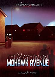 Case #03: The Mayhem on Mohawk Avenue (The Paranormalists)