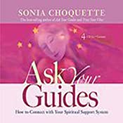 Ask Your Guides: How to Connect With Your Spiritual Support System | [Sonia Choquette]