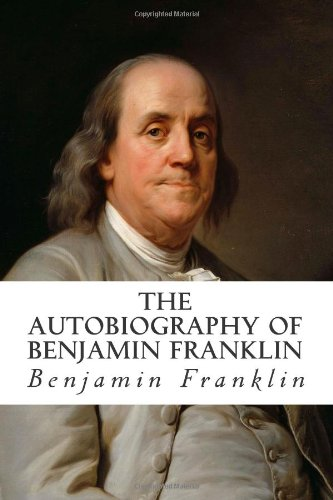 a literary analysis of benjami franklins autobiography A classic of eighteenth-century american history and literature, benjamin  franklin's autobiography has had an influence perhaps unequaled by any other  book.
