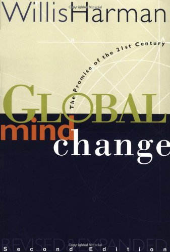 Global Mind Change: The Promise of the 21st Century
