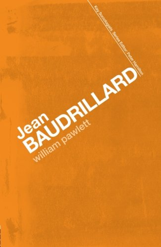 Jean Baudrillard: Against Banality (Key Sociologists)