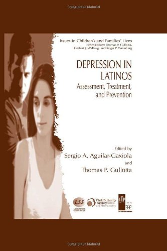 Depression in Latinos: Assessment, Treatment, and Prevention (Issues in Children's and Families' Lives)