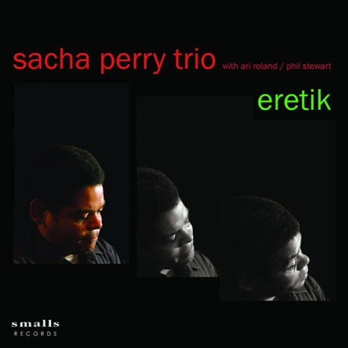Eretik by Sacha Perry Trio (2005-05-17)