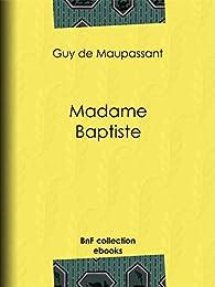 madame baptiste maupassant analyse