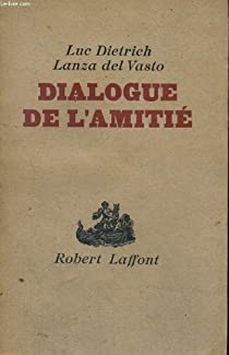 Dialogue de l'amitie. par Del Vasto
