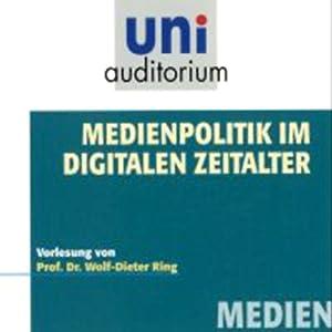 Medienpolitik im digitalen Zeitalter Hörbuch