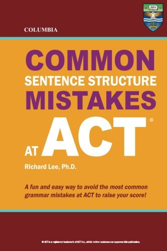 Columbia Common Sentence Structure Mistakes at ACT