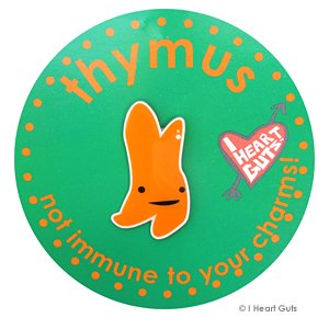 Thymus Lapel Pin Not Immune To Your Charm I Heart Guts