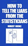 Hooke How to Tell the Liars from the Statisticians (Popular Statistics)