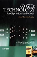 60GHz Technology for Gbps WLAN and WPAN: From Theory to Practice Front Cover