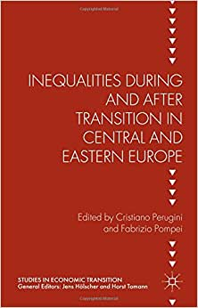 Inequalities During and After Transition in Central and Eastern Europe (Studies in Economic Transition) book