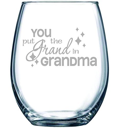 You put the Grand in Grandma stemless wine glass, 15 oz.