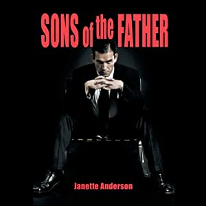 Sons of the Father | [Janette Anderson]