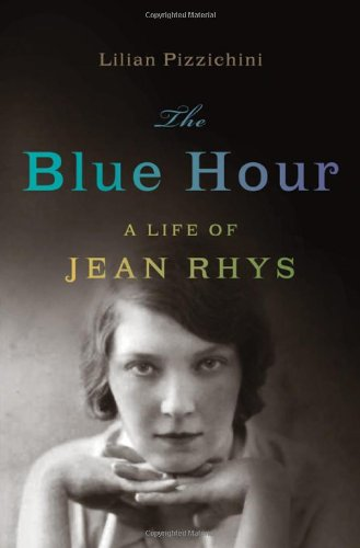 The Blue Hour: A Life of Jean Rhys