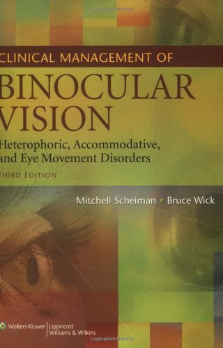 Clinical Management Of Binocular Vision Heterophoric, Accommodative, And Eye Movement Disorders By Scheiman Od, Mitchell, Wick Od Phd, Bruce [Lippincott Williams & Wilkins,2008] [Paperback] Third Edition