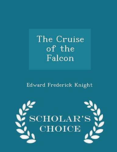 The Cruise of the Falcon - Scholar's Choice Edition