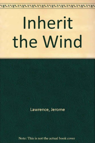 a literary analysis of inherit the wind by jerome lawrence and robert e lee Start studying literature test- inherit the wind learn vocabulary inherit the wind- jerome lawrence and robert e lee historical counterpart for bert cates.