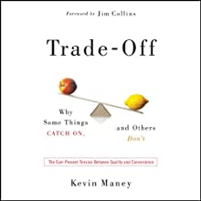 Trade-Off: Why Some Things Catch On, and Others Don't (       UNABRIDGED) by Kevin Maney Narrated by Dennis Holland