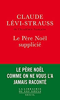 Le Père Noël supplicié, Lévi-Strauss, Claude
