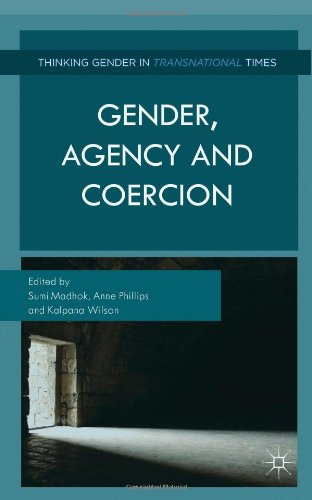 Gender, Agency, and Coercion (Thinking Gender in Transnational Times)