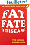 Fat, Fate, and Disease: Why exercise...