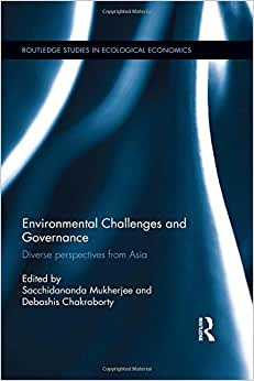 Environmental Challenges And Governance: Diverse Perspectives From Asia (Routledge Studies In Ecological Economics)