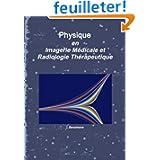 Physique en imagerie médicale et radiologie thérapeutique.