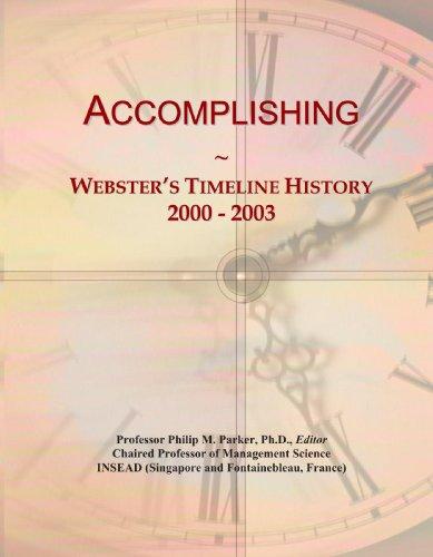Accomplishing: Webster'S Timeline History, 2000 - 2003