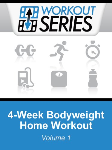 4-Week Bodyweight Home Workout (Workout Series) [Kindle Edition]