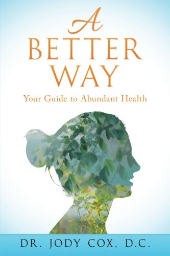 A Better Way: Your Guide to Abundant Health