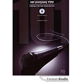 101 Singing Tips: Stuff All the Pros Know and Use