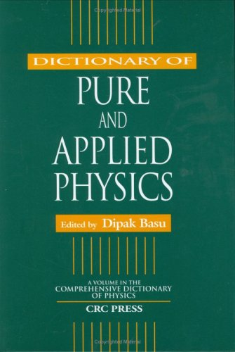 Dictionary of Pure and Applied Physics (Comprehensive Dictionary of Physics)