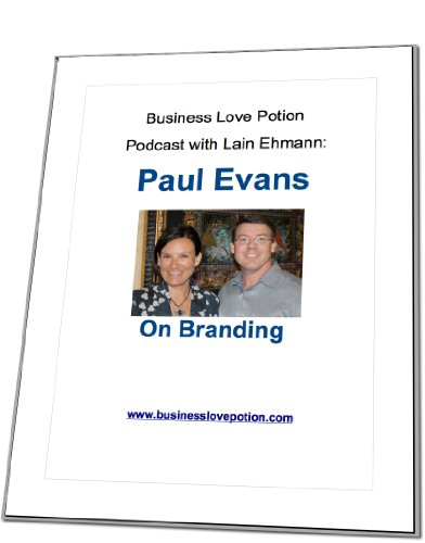 paul-evans-on-branding-lain-ehmanns-business-love-potion-internet-show