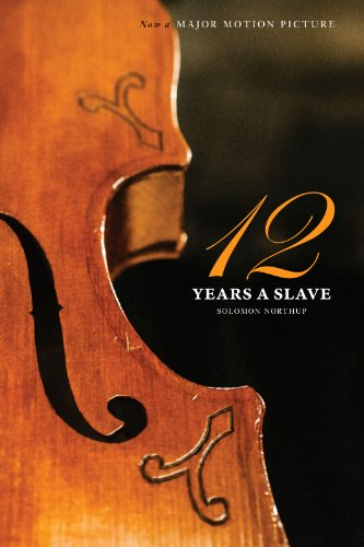 Solomon Northup - Twelve Years a Slave (the Original Book from Which the 2013 Movie '12 Years a Slave' Is Based) (Illustrated): Narrative of Solomon Northup