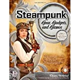 img - for Steampunk Gear, Gadgets, and Gizmos: A Maker's Guide to Creating Modern Artifacts [Paperback] [2011] 1 Ed. Thomas Willeford book / textbook / text book