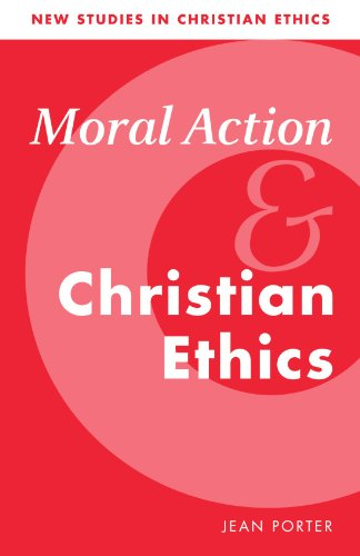 Moral Action and Christian Ethics (New Studies in...