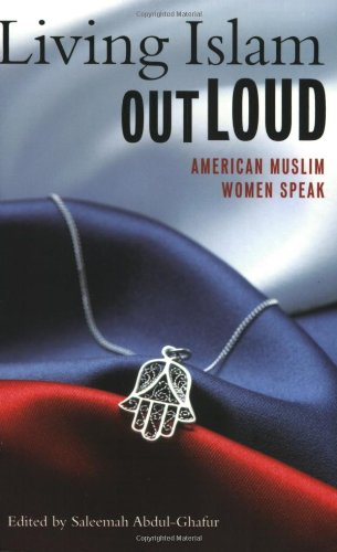 Living Islam Out Loud: American Muslim Women Speak