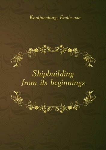 Shipbuilding from its beginnings