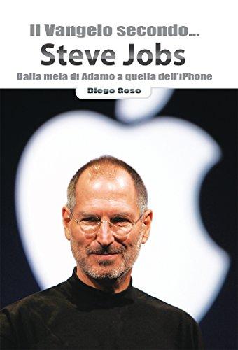 Il Vangelo secondo Steve Jobs Dalla mela di Adamo a quella dell'iPhone Ridere fa buon sangue PDF