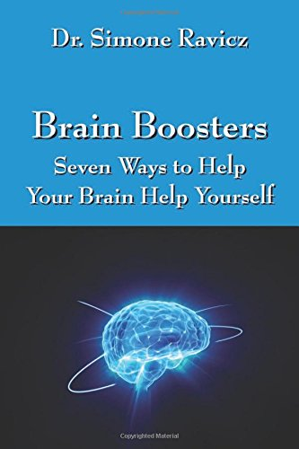 Brain Boosters: Seven Ways To Help Your Brain Help Yourself
