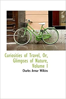 of Nature, Volume I (9781103990139): Charles Armar Wilkins: Books