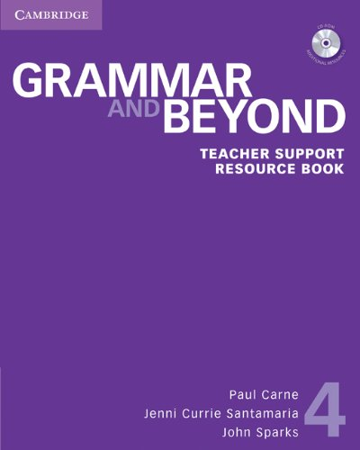 Grammar and Beyond Level 4 Teacher Support Resource Book with CD-ROM